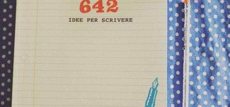 Contro il blocco dello scrittore: 642 idee per scrivere
